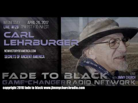 Ep. 648 FADE to BLACK Jimmy Church w/ Carl Lehrburger : Ancient America Secrets : LIVE