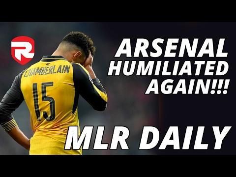 Arsenal Humiliated AGAIN!!! | MLR Daily