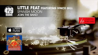 Little Feat featuring Vince Gill - Spanish Moon - Join The Band