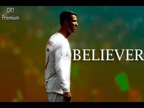 Cristiano Ronaldo ● Believer ft.Imagine Dragons ● Crazy Skills & Goals 20172018