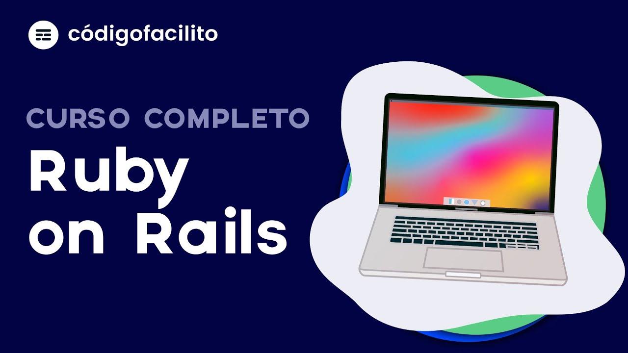 Curso completo de introducción a Ruby on Rails.