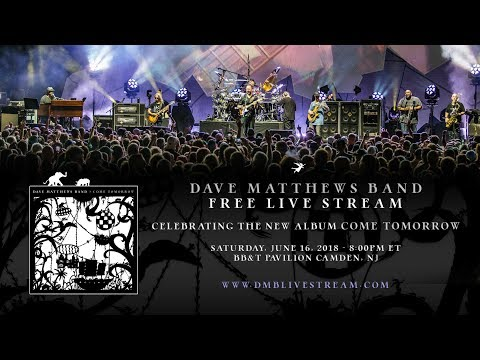 Dave Matthews Band Live From Camden 6/16/18