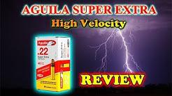 """Ammunition Review: Aguila Super Extra """"High Velocity""""  .22 Cal"""