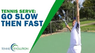 Go Slow Then Fast Serve Rhythm | TENNIS SERVE