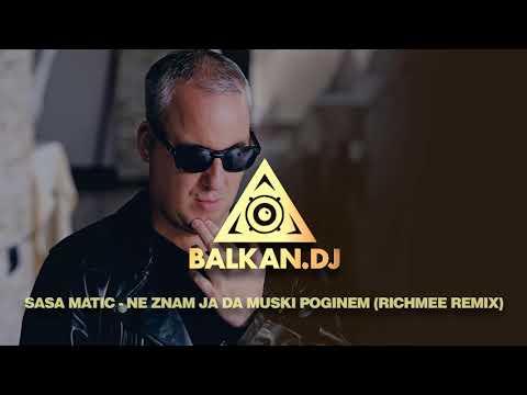 Saša Matić - Ne znam ja da muški poginem (RichMee Remix)