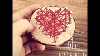 DIY Idee: Bild aus Holz, Faden und Nägel - Nagelbild Bastelanleitung für Valentinstag