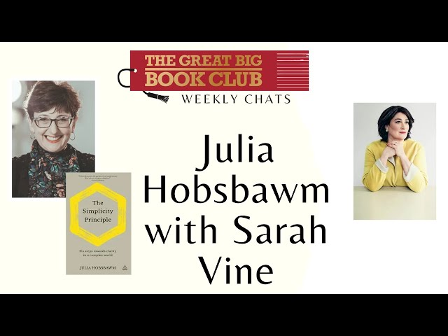 Weekly Chats: Julia Hobsbawm with Sarah Vine on 'The Simplicity Principle'