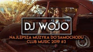 ✯ Najlepsza Muzyka Do Samochodu ✅ Club Music 2019 #3
