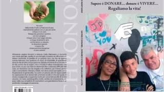 Presentazione del libro:  Sapere è donare, donare è vivere, regaliamo la vita!