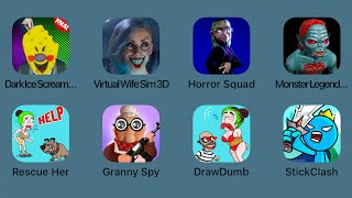 Dark Ice Scream,Virtual Wife Sim 3D,Monster Legend,Rescue Her,Granny Spy,Draw Dumb,Stick Clash