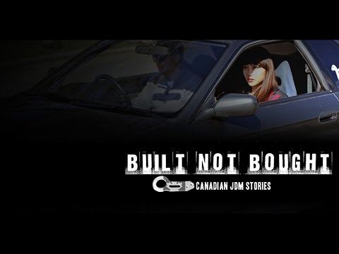 Built NOT Bought Canadian JDM Stories