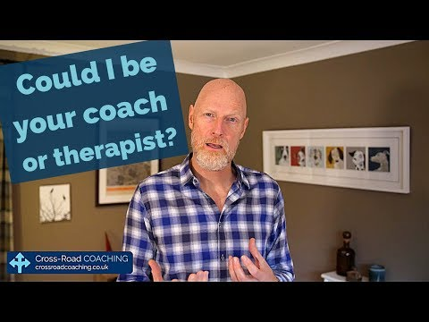 Could I be your coach or therapist?