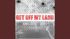 Get off My Land (feat. Lil Wyte)