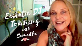 Ecstatic DJ Training ~ Samadhi's Journey to EDEN.Dance