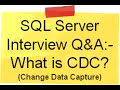 SQL Server interview questions and answers :-What is CDC( Change data capture ) ?