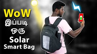 WOW இப்படி ஒரு Solar BackPack | Best Solar and Anti Theft Backpack 2019