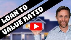 LOAN TO VALUE RATIO REAL ESTATE | LOAN TO VALUE EXPLAINED