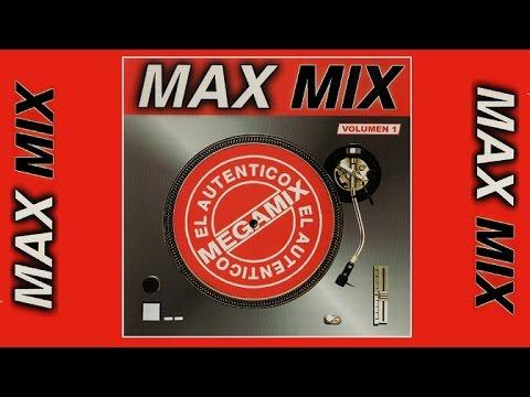 MAX MIX Volumen 1 (MAX MUSIC MEXICO) // Artistas Varios (Full Album)
