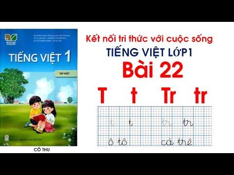 Tiếng Việt lớp 1 sách kết nối tri thức với cuộc sống| Bài 22: T t Tr tr |Cô Thu| Đánh vần Tiếng Việt