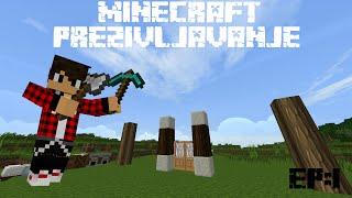 Minecraft Prezivljavanje Ep:1 (OPET ISPOCETKAA!!)