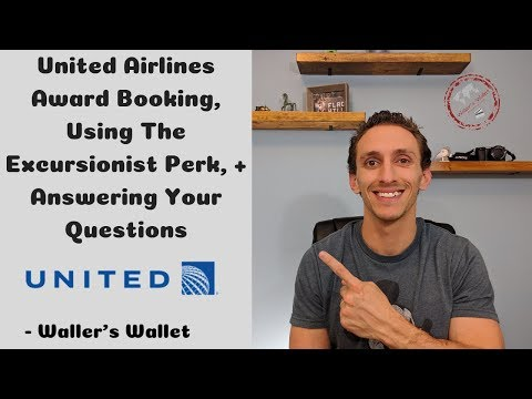 United Award Bookings, Using The Excursionist Perk, + Answering Your Questions | Waller's Wallet