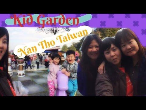 KID Garden (Nan Tho) Taiwan, Travel with me !