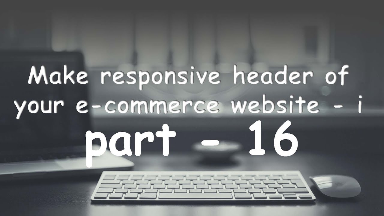 part   16 make responsive header section of your e-commerce website.