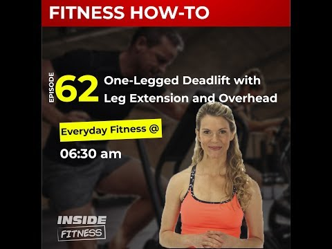 Inside Fitness Ep 62: One Legged Deadlift with Leg Extension and Overhead Press