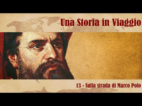 UNA STORIA IN VIAGGIO - Sulla strada di Marco Polo