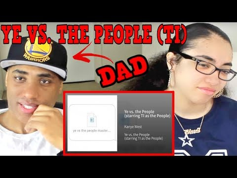 Ye vs. the People REACTION (starring TI as the People) | MY DAD REACTS TO Kanye West