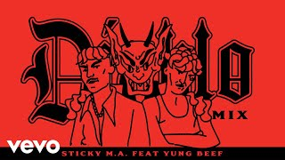Sticky M.A. - Diablo (Remix) ft. Yung Beef