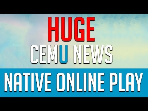Cemu News | Native Online Play | HUGE CHANGES!