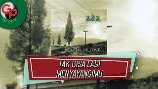 Download Ada Band - Tak Bisa Lagi Menyayangmu (Official Audio Lyric)