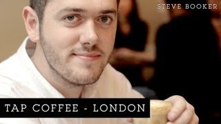 Tap Coffee London | Steve Booker Thumbnail