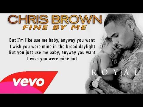 Chris Brown - Fine By Me [Lyrics] (HQ)
