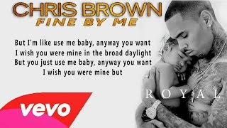 Download Chris Brown - Fine By Me [Lyrics] (HQ) MP3 song and Music Video