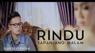 Ipank feat Kintani - Rindu Sapanjang Malam Lagu Minang 2019