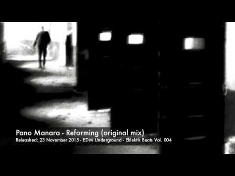 Pano Manara - Reforming | EDM Underground | Eklektik Beats Vol. 004