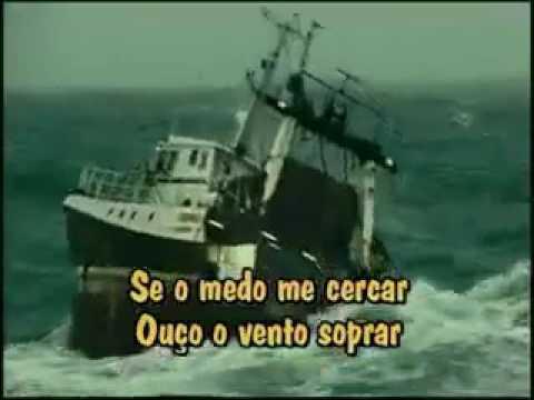 O vento balançou meu barco em alto mar...  [