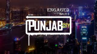 Engaged Jatti ·|Bass Boosted|· Kaur B | Desi Crew | Kaptaan | Latest Punjabi Songs 2018