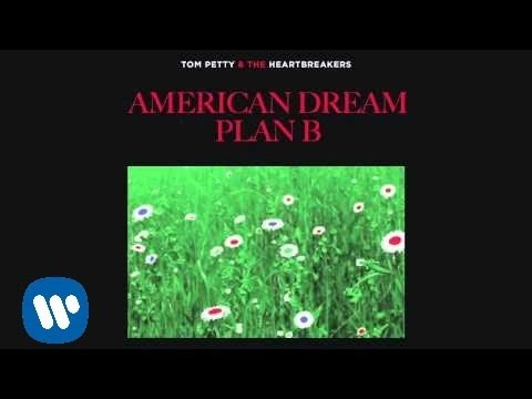 Tom Petty and the Heartbreakers: American Dream Plan B [Official Audio]
