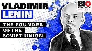 Vladimir Lenin: The Founder of the Soviet Union