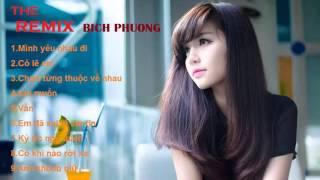 remix bich phuong- nhung ca khuc hay nhat cua Bich Phuong