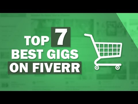 Top 7 Best Gigs on Fiverr 2018