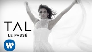 Repeat youtube video TAL - Le Passé (Clip Officiel)