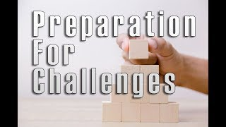 Preparation For Challenges