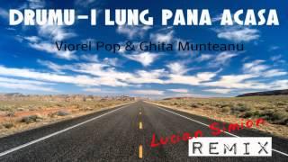 Ghita Munteanu &amp Viorel Pop - Drumu i lung pana acasa (Lucian Simion Remix)