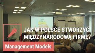 Jak w Polsce stworzyć firmę międzynarodową?  -  Mateusz Grzesiak
