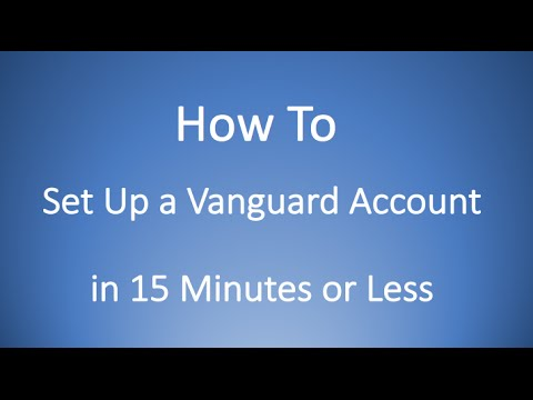 how-to-setup-a-vanguard-account-in-15-minutes-or-less