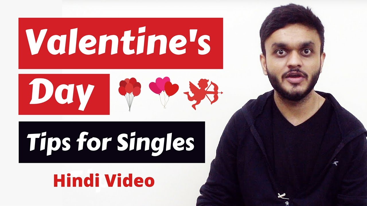 Valentineu0027s Day Special Tips For SINGLES   Hindi Video   YouTube